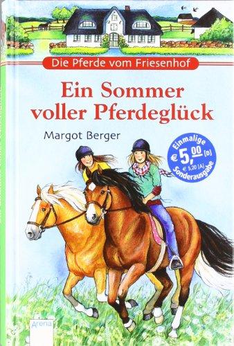 Berger, Margot: Die Pferde vom Friesenhof; Teil: Ein Sommer voller Pferdeglück 1. Auflage