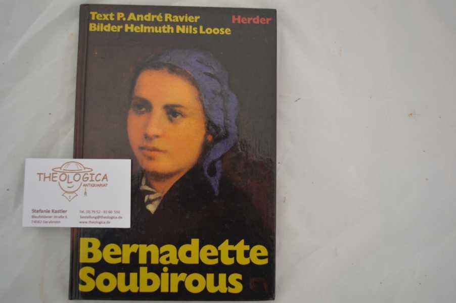 Bernadette Soubirous. Eine Heilige Frankreichs, Europas und der Welt. Mit einem Essay von André Ravier SJ, sowie zahlreichen Schwarzweiss-Bildern und 16 Farbtafeln von Helmuth Nils Loose.