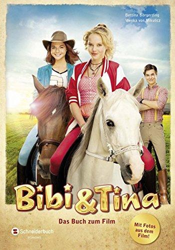 Bibi & Tina : das Buch zum Film. Bettina Börgerding ; Wenka von Mikulicz 1. Aufl.