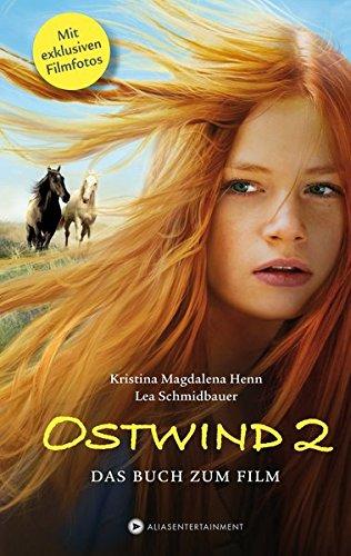 Ostwind 2 : das Buch zum Film. Kristina Magdalena Henn ; Lea Schmidbauer 2. Aufl.