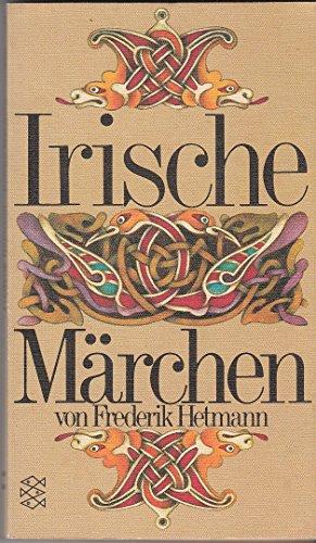 Hetmann, Frederik (Herausgeber)   : Irische Märchen. Frederik Hetmann. [Übers. u. Einl. Frederik Hetmann] / Fischer-Taschenbücher ; 1225 Orig.-Ausg., 88. - 97. Tsd.