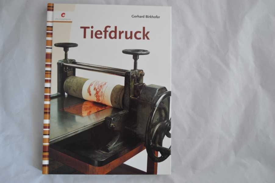 Tiefdruck. Gerhard Birkhofer / Kunst und Gestaltung