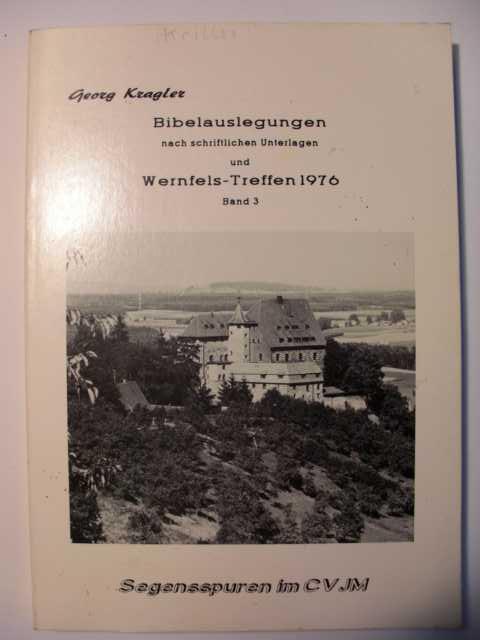 Bibelauslegung meist nach schriftlichen Unterlagen und Wernfels-Treffen 1976 von Georg Kragler : Segensspuren im CVJM : Band 3 :