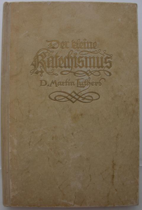 Der kleine Katechismus Dr. Martin Luhters : mit Bildern von Rudolf Schäfer : herausgegeben von Gerhard Krophatscheck : erste Auflage :