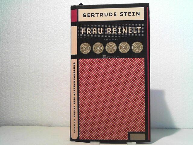 Frau Reinelt. -  [Roman]. Übers. aus dem Amerikan. von Klaus Schmirler. Dt. Erstausg. - Stein, Gertrude;