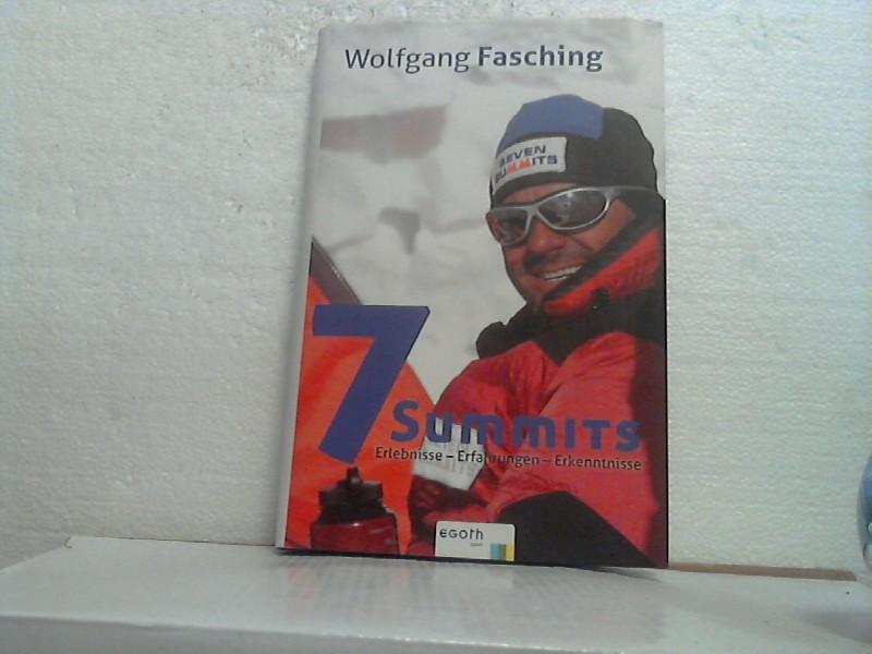 7 summits: Erlebnisse, Erfahrungen, Erkenntnisse. Wolfgang Fasching / (= Egoth Sport). 1. Aufl. - Fasching, Wolfgang;