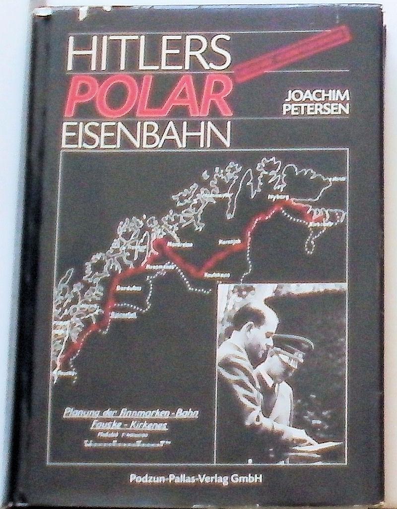 Hitlers Polareisenbahnpläne 1940 bis 1945 in Nordnorwegen.