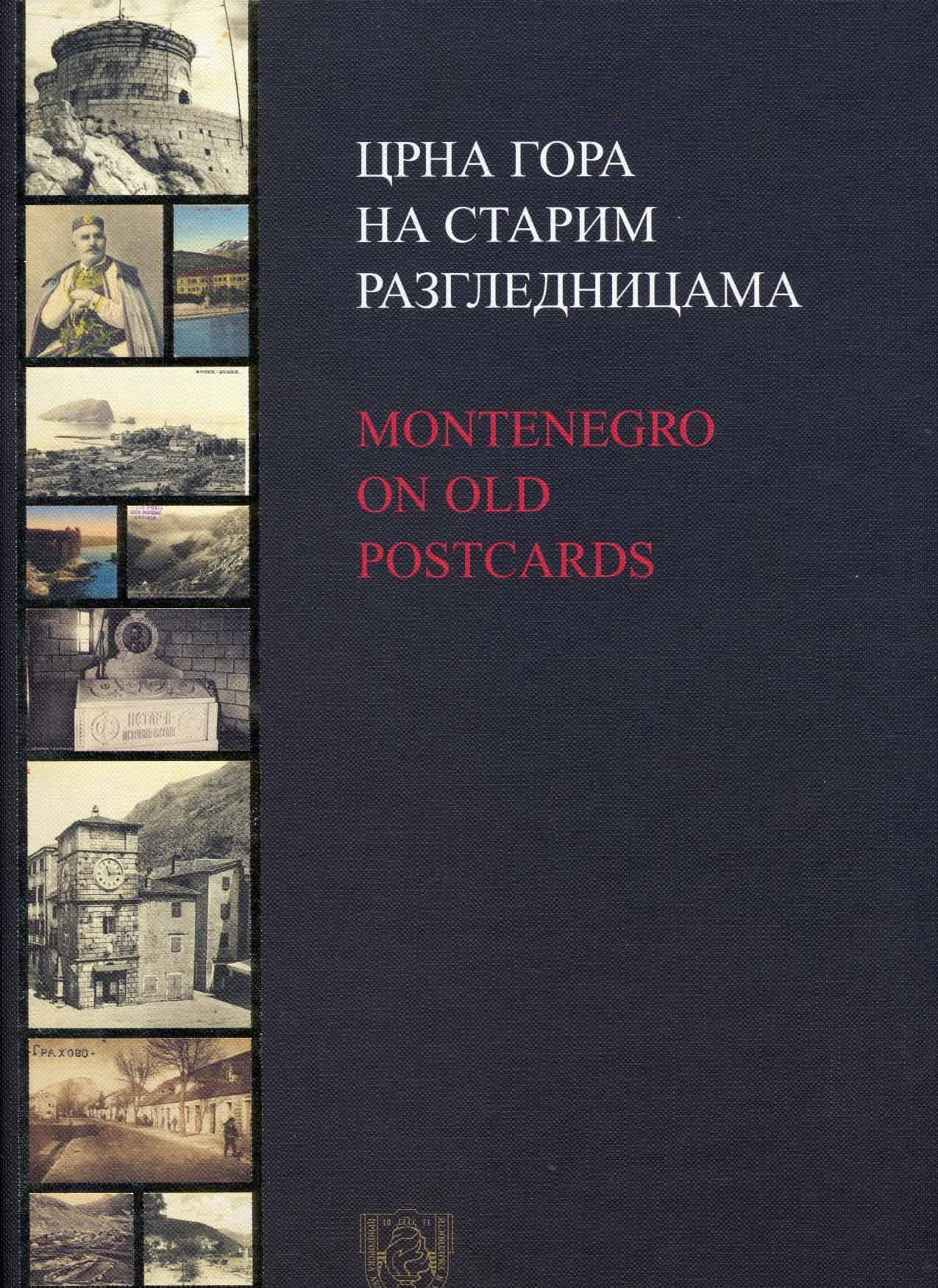 Crna Gora na starim razglednicama = Montenegro on old postcards - / po ideji i uredio Momir Ðurovic ; tekstove napisali Petar Vlahovic, Rajko Vujicic.  Momir Ðurovic´