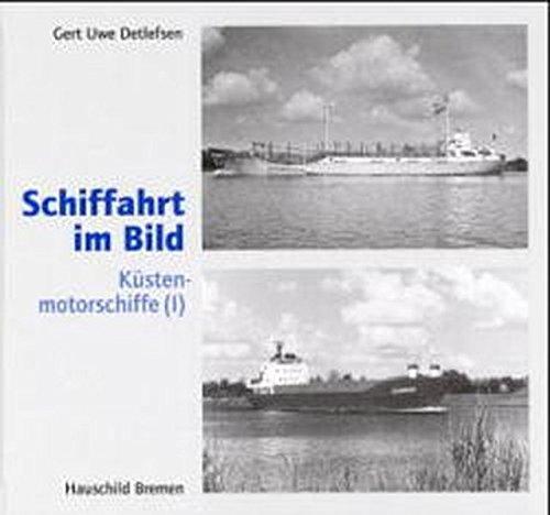 Schiffahrt im Bild; Teil: [Bd. 4]., Küstenmotorschiffe. (1)