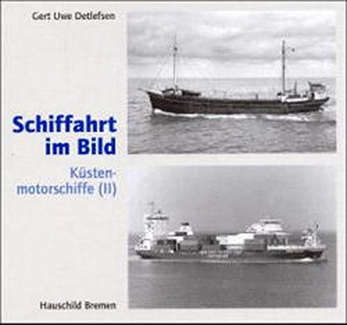 Schiffahrt im Bild; Teil: [Bd. 7]., Küstenmotorschiffe. (2)
