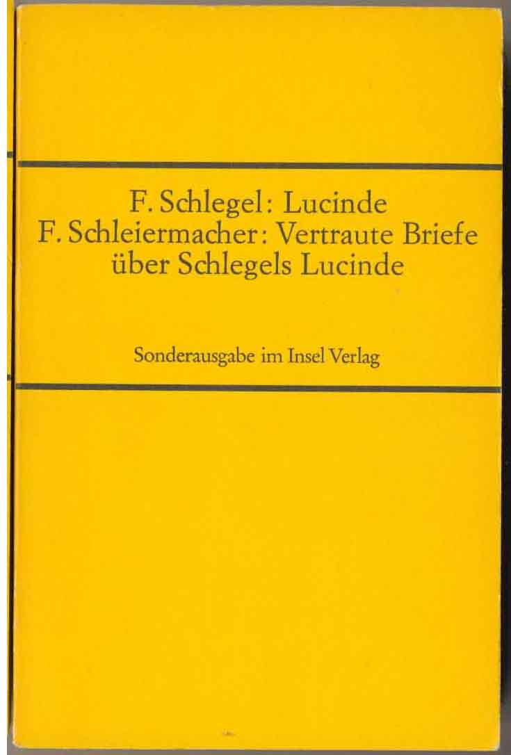 Lucinde / Vertraute Briefe über Schlegels Lucinde  - SONDERAUSGABE - [= Insel-Bücherei Nr. 759] -  Aus dem Amerikanischen von Gisela Günther. (1. - 8.Tsd.)