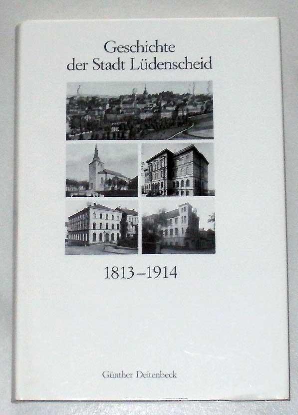 Geschichte der Stadt Lüdenscheid 1813 - 1914.   SIGNIERT ! (1. Aufl.)