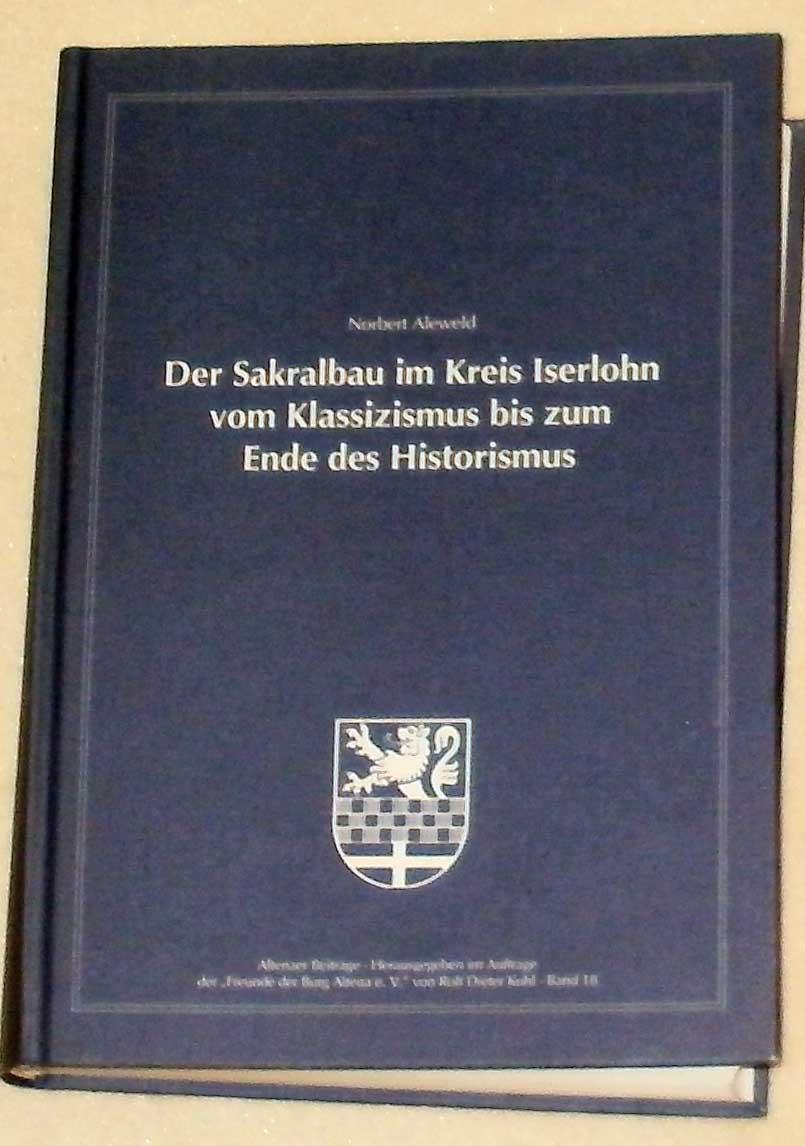 Der Sakralbau im Kreis Iserlohn vom Klassizismus bis zum Ende des Historismus.
