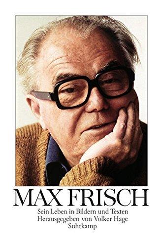 Max Frisch. Sein Leben in Bildern und Texten. 1. Aufl. - Hage, Volker (Hrsg.)