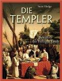 Die Templer : Bewahrer des Heiligen Grals. Susie Hodge. [Übers.: Mathias R. Hofter]