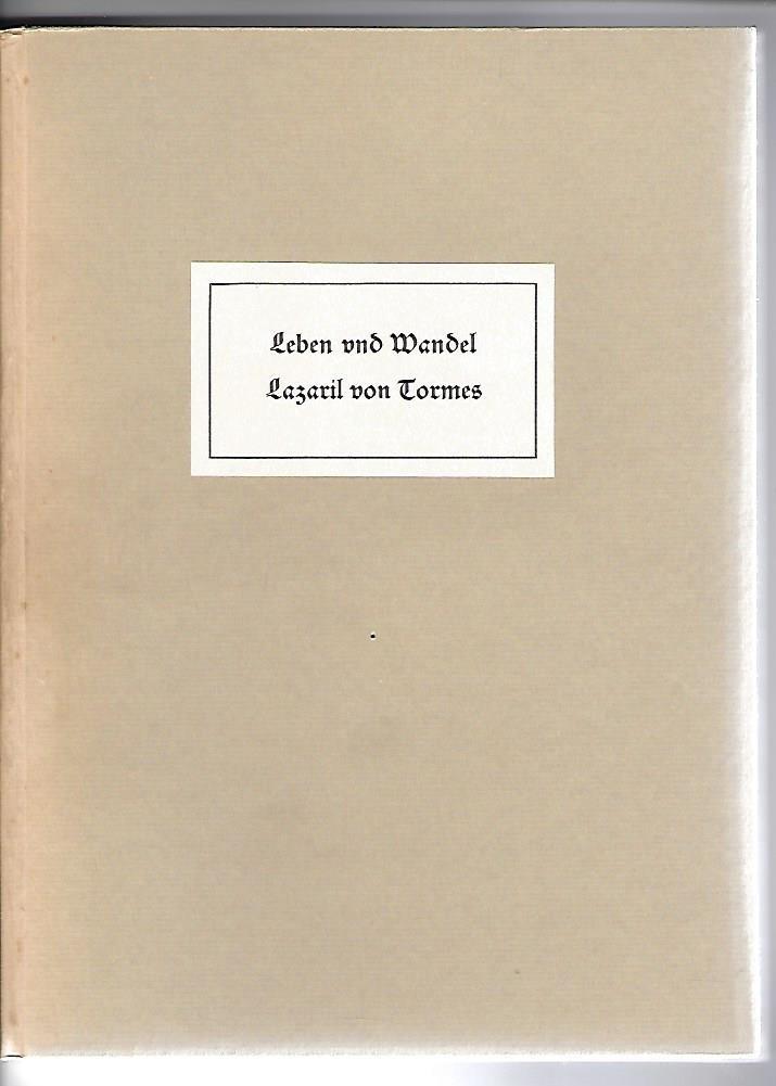 Leben und Wandel Lazaril von Tormes. Und Beschreibung waß derselbe fur Unglück wiederwerigkeitt ausgestanden hat - Verdeutzcht 1614