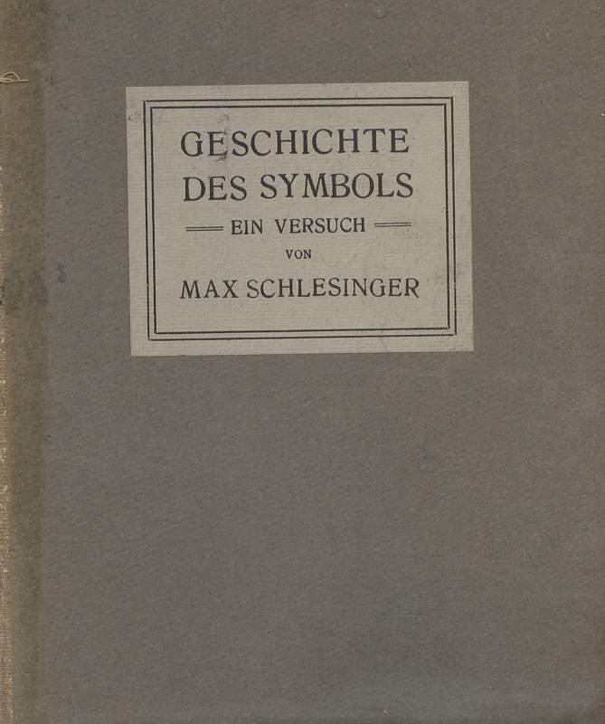 Schlesinger, Max: Geschichte des Symbols - Ein Versuch