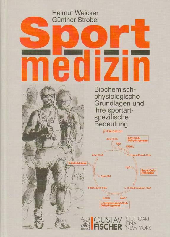 Sportmedizin - Biochemisch-physiologische Grundlagen und ihre sportartspezifische Bedeutung