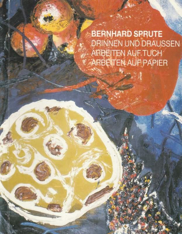 Bernhard Sprute Drinnen und Draussen Arbeiten auf Tuch / Arbeiten auf Papier
