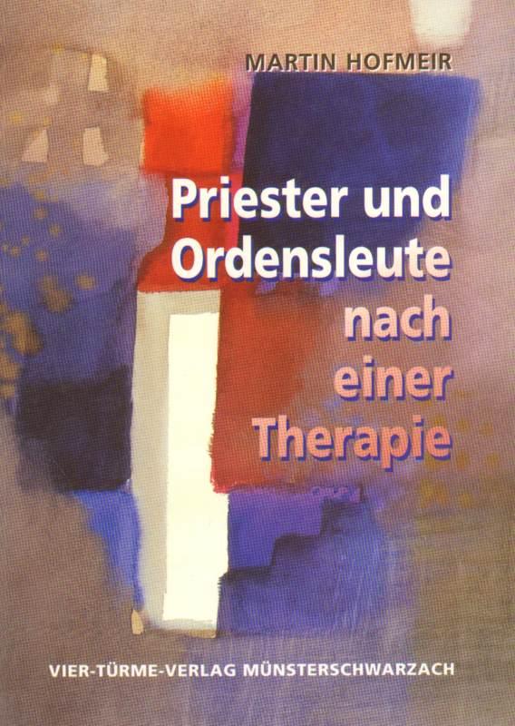 Hofmeir, Martin: Priester und Ordensleute nach einer Therapie
