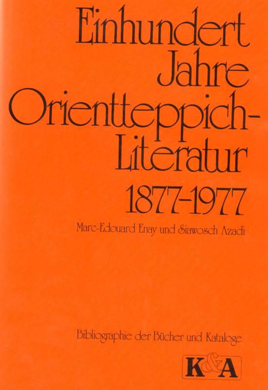 Einhundert Jahre Orientteppich- Literatur 1877 - 1977