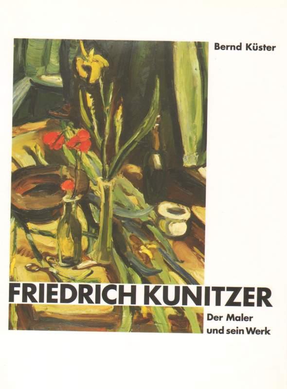 Friedrich Kunitzer . Der Maler und sein Werk