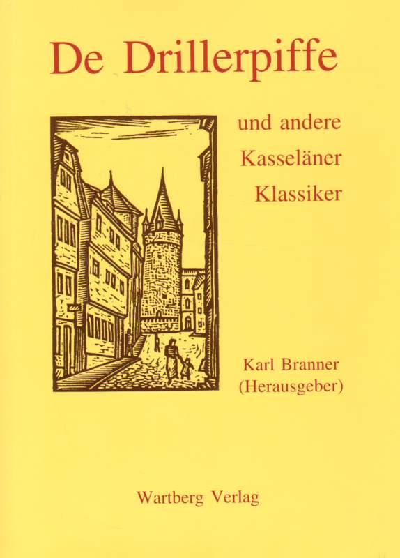 De Drillerpiffe und andere Kässeläner Klassiker 1. Auflage