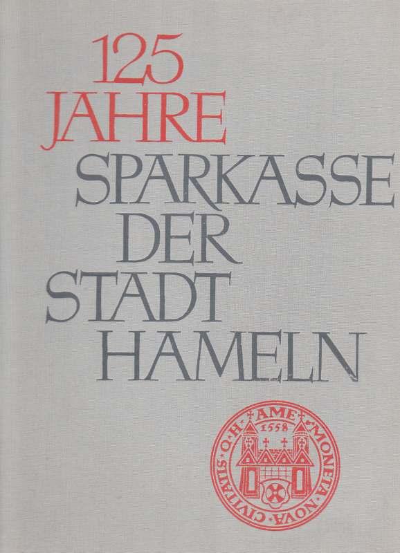 125 Jahre der Sparkasse der Stadt Hameln.