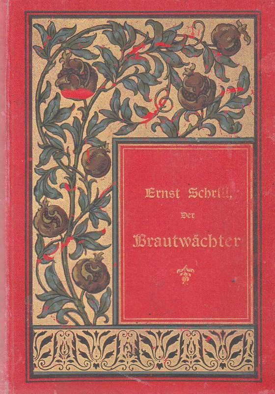 Schrill, Ernst: Der Brautwächter.