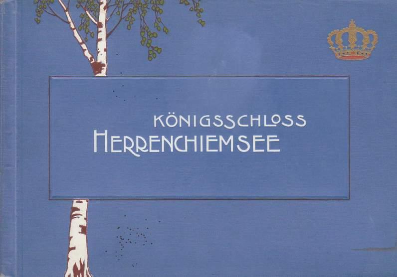 Königsschloss Herrenchiemsee.