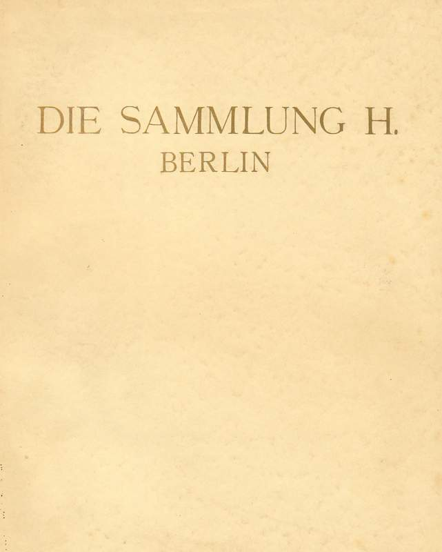 Die Sammlung H., Berlin.