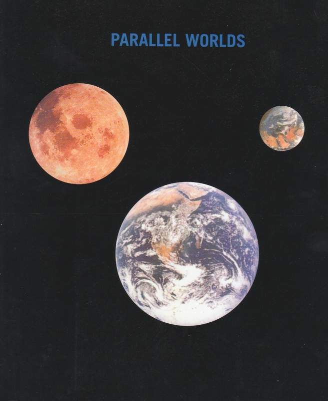 Parallel worlds.