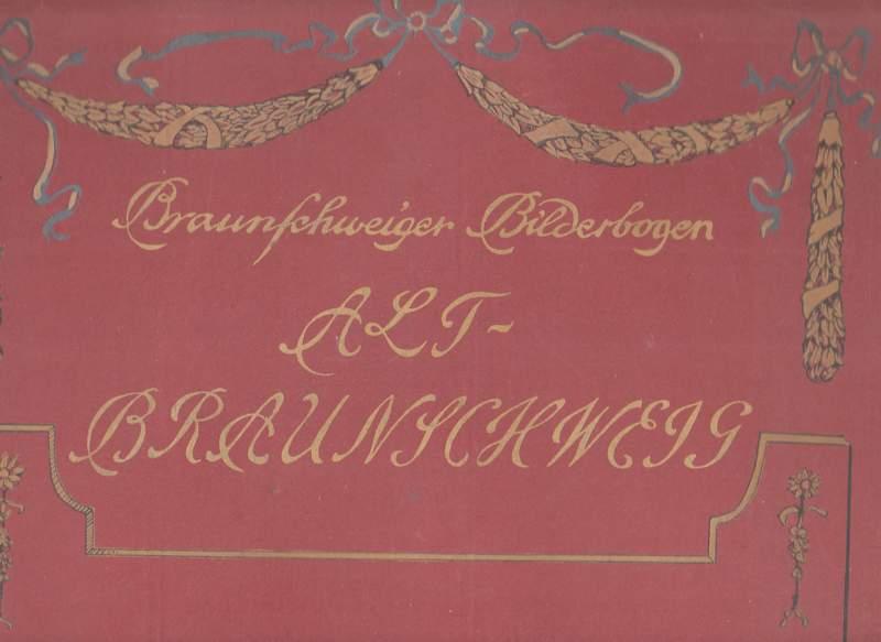 Braunschweiger Bilderbogen Alt-Braunschweig.