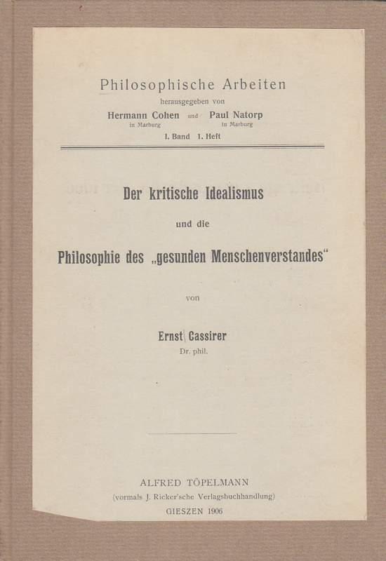 Der kritische Idealismus und die Philosophie des gesunden Menschenverstandes.