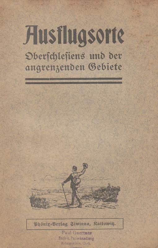 Ausflugsorte Oberschlesiens und der angrenzenden Gebiete.
