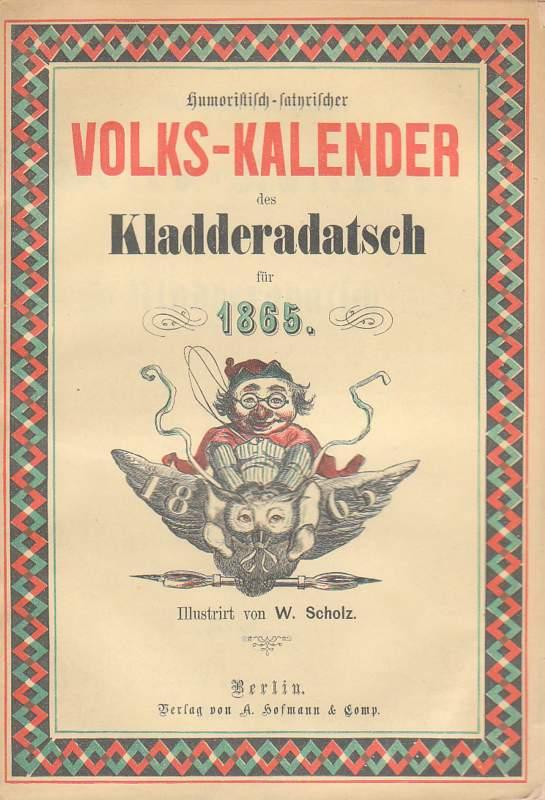 Humoristisch-satyrischer Volks-Kalender des Kladderadatsch für 1865.