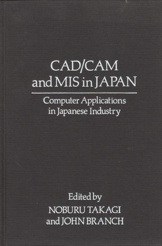 CAD/CAM and MIS in Japan.