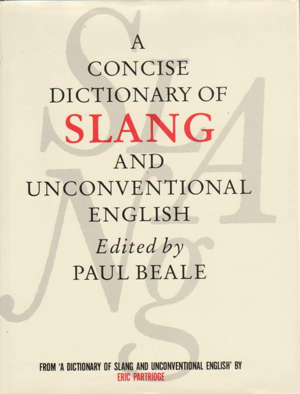 A Concise Dictionary of Slang and Unconventional English.