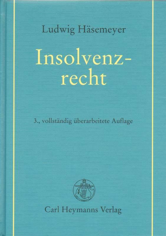 Insolvenzrecht. 3., vollständig überarbeitete Auflage