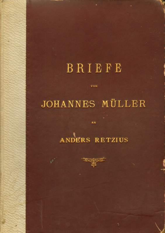 Briefe von Johannes Müller an Anders Retzius.