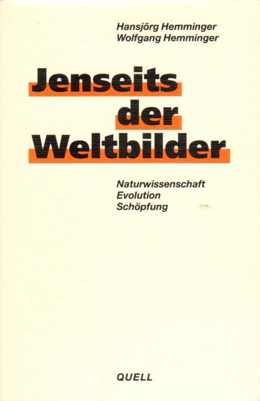 Hemminger, Hansjörg und Wolfgang Hemminger: Jenseits der Weltbilder.