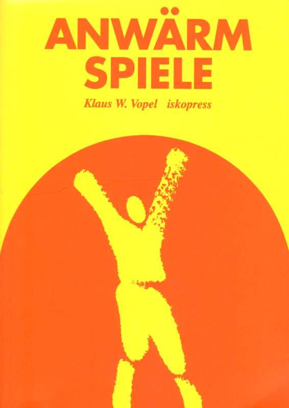 Vopel, Klaus W.: Anwärmspiele. 4. Auflage