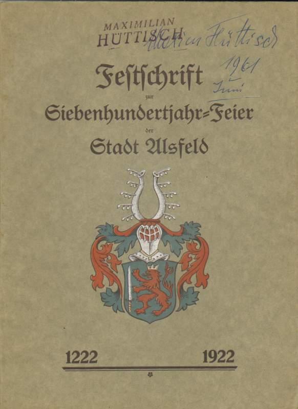 Festschrift zur Siebenhundertjahr-Feier der Stadt Alsfeld.