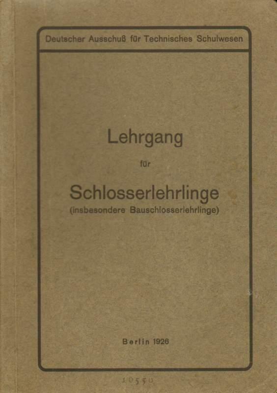 Lehrgang für Schlosserlehrlinge (insbesondere Bauschlosserlehrlinge).