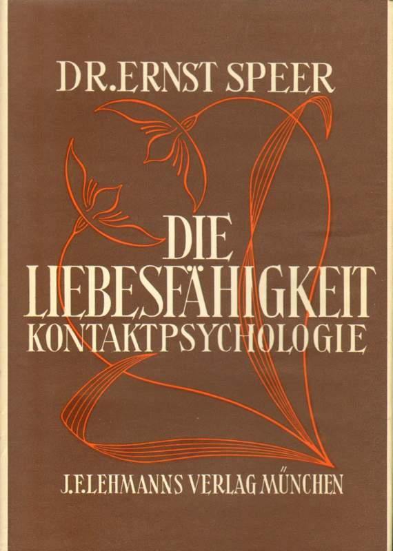 Speer, Dr. Ernst: Die Liebesfähigkeit. 4. Auflage