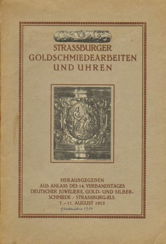 Straßburger Goldschmiedearbeiten und Uhren.