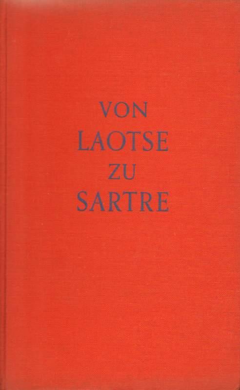 Von Laotse zu Sartre.