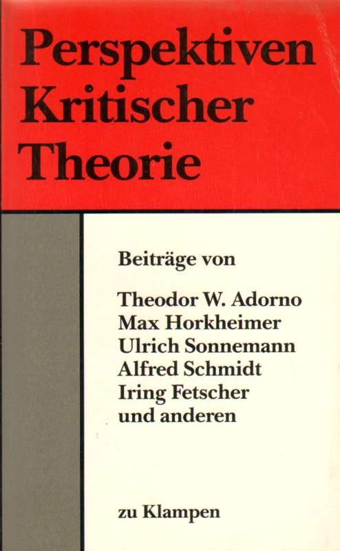 Perspektiven kritischer Theorie. Erste Auflage