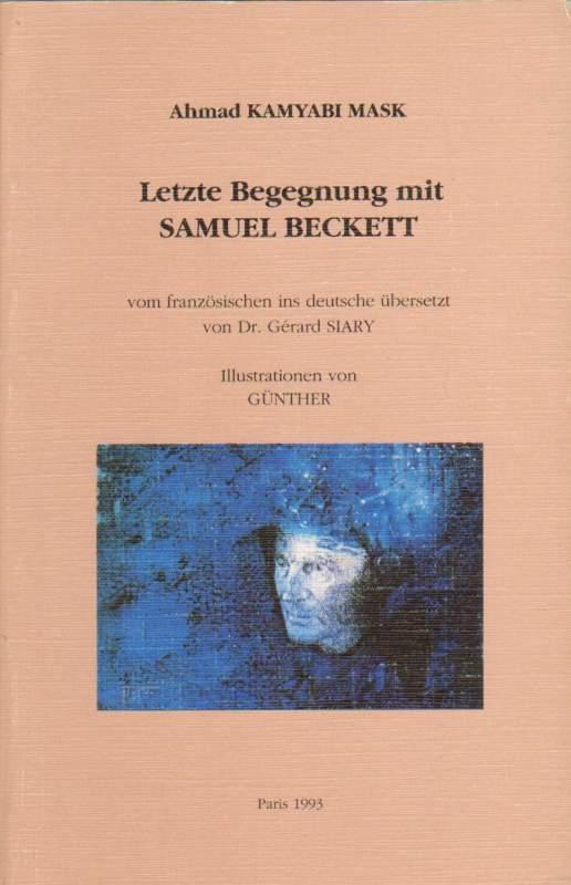 Letzte Begegnung mit Samuel Beckett.