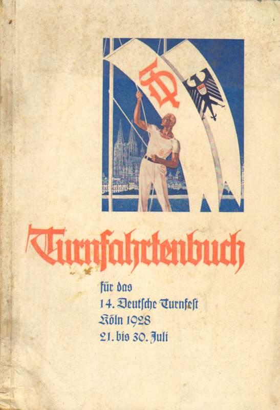 Turnfahrtenbuch für das 14. Deutsche Turnfest Köln 1928, 21. bis 30. Juli.